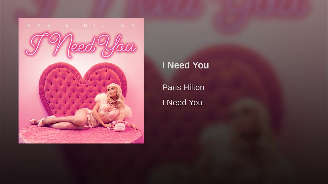 Listen: Paris Hilton showers her Valentine with love on 'I Need You'