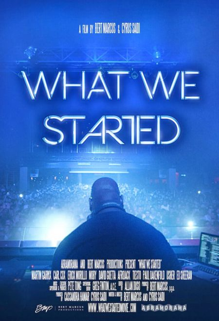 Electronic dance music film, 'What We Started,' releasing soon