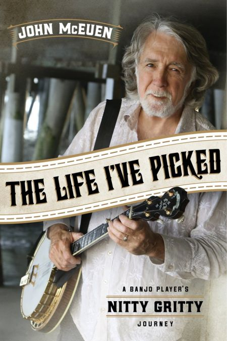 John McEuen book, The Life I've Picked: A Banjo Player's Nitty Gritty Journey