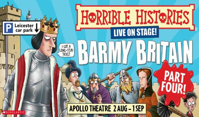 Horrible Histories: Barmy Britain - Part Four! - Booking from 2 August until 1 September 2018 tickets at Apollo Theatre, London