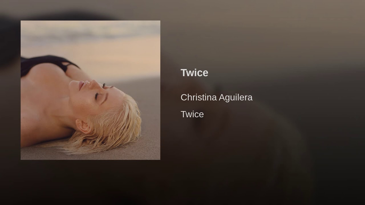 Listen: Christina Aguilera gets back to ballads with new song 'Twice'