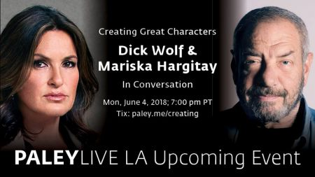 The PaleyLive LA Spring 2018 season welcomes Creating Great Characters: Dick Wolf & Mariska Hargitay in Conversation on June 4, 2018, and An