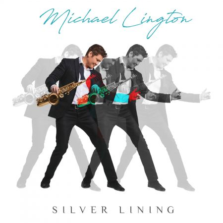 Interview: Saxophonist Michael Lington discusses his new album, 'Silver Lining'
