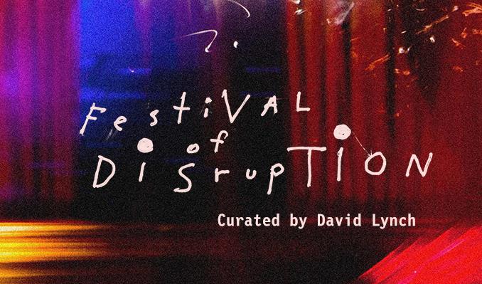 Weekend passes david lynchs festival of disruption tickets in los weekend passes david lynchs festival of disruption stopboris Gallery