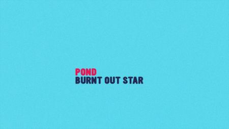 Pond announces North American fall tour, share ethereal new single, 'Burnt Out Star'