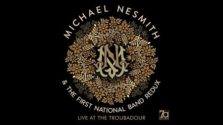 Michael Nesmith's First National Redux live album returns to some of his best solo music