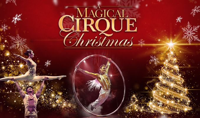 A Magical Cirque Christmas tickets at Abraham Chavez Theatre in El Paso