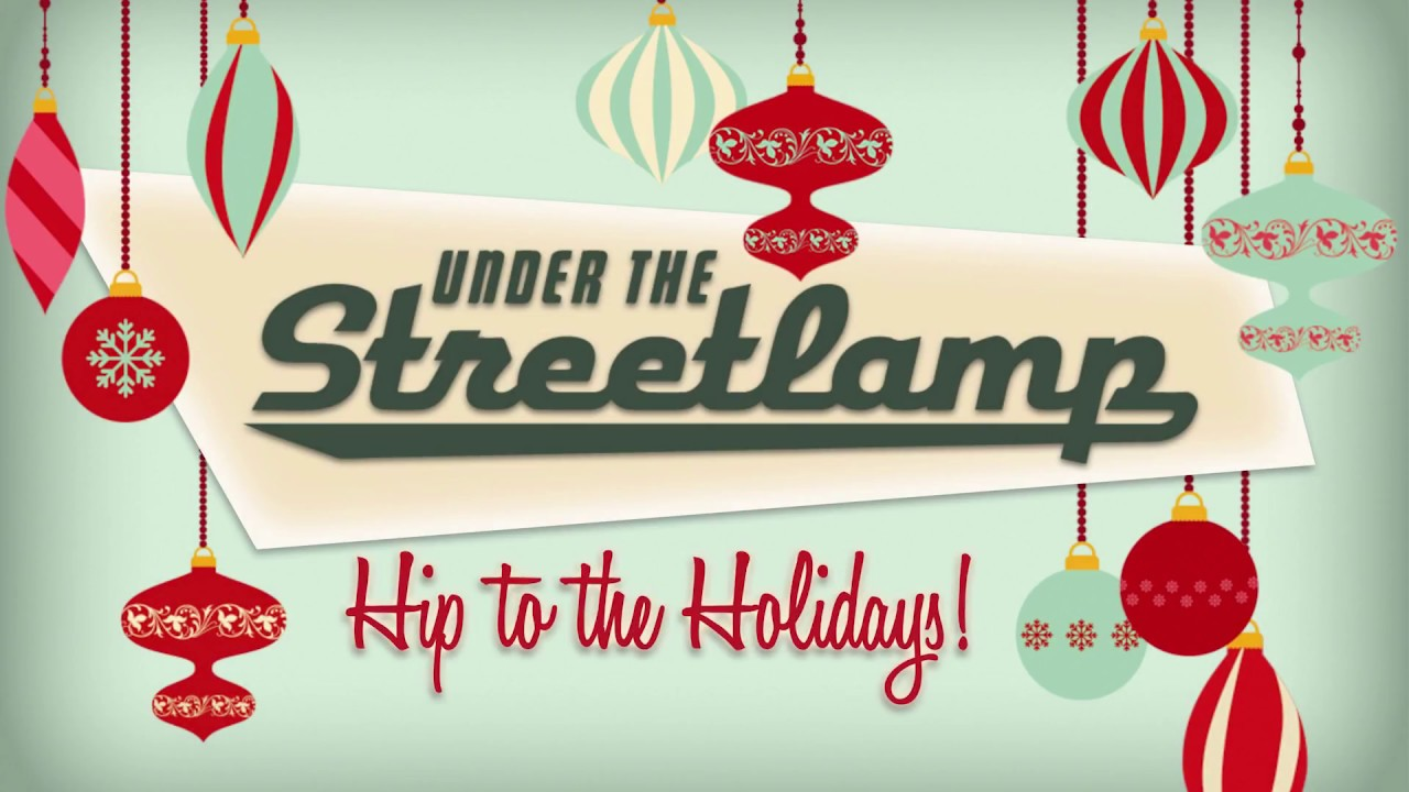 Under the Streetlamp to bring Hip to the Holidays! event to City National Grove of Anaheim
