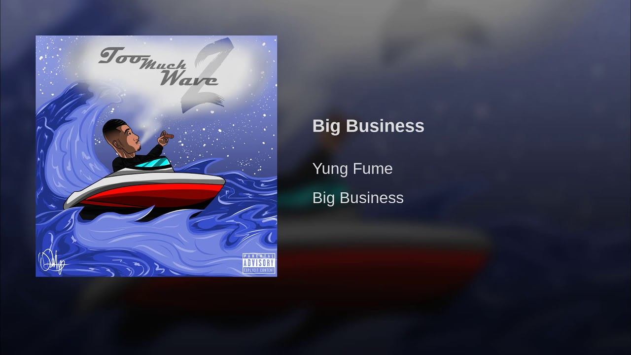 Listen: Yung Fume wants the 'Big Business'