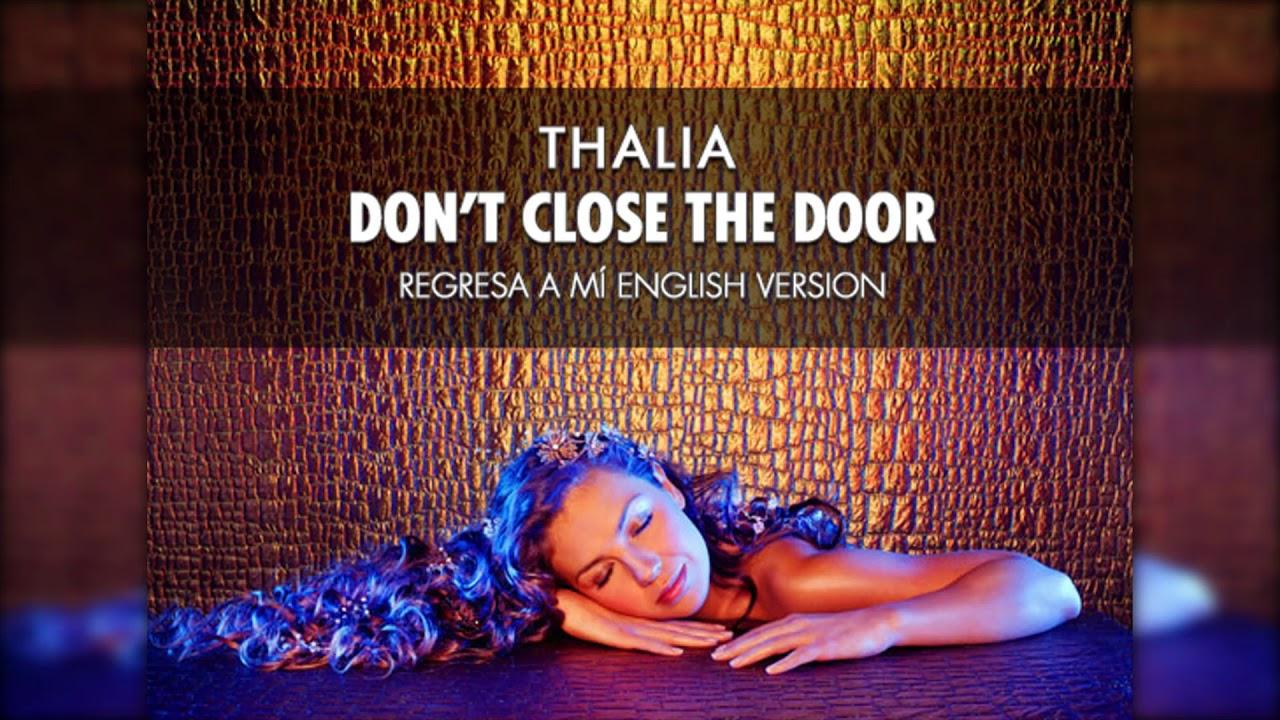 Listen: Thalía sings 'Regresa a Mí' in English version 'Don't Close the Door'