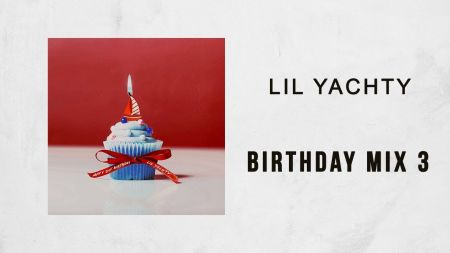 Lil Yachty celebrates 21st birthday with 'Birthday Mixtape 3' (Listen)