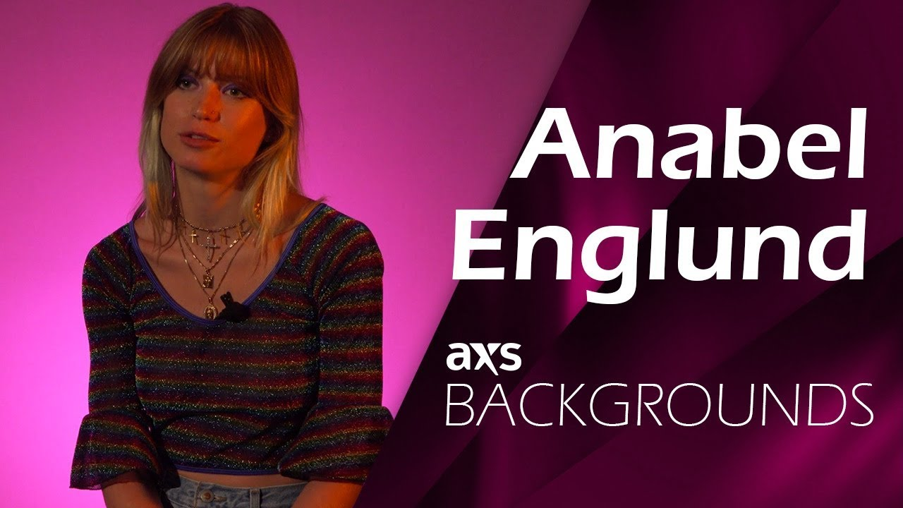 AXS Backgrounds: Anabel Englund discusses 'Use Me Up'