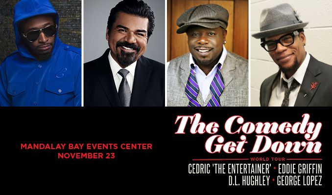 Cedric 'The Entertainer', Eddie Griffin, D.L. Hughley, George Lopez tickets at Mandalay Bay Events Center in Las Vegas