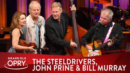 Watch: Bill Murray and John Prine perform 'Paradise' with The SteelDrivers at the Grand Ole Opry