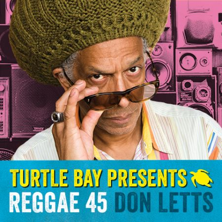 Interview: Legendary DJ-Producer-Radio Host Don Letts talks Reggae 45 and Lovers Rock