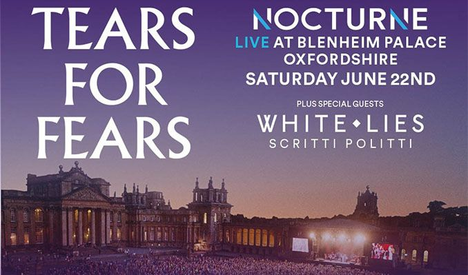 Tears For Fears plus special guests White Lies and Scritti Politti - Nocturne Live at Blenheim Palace  tickets at Blenheim Palace in Woodstock
