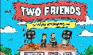 Two Friends tickets at Fonda Theatre in Los Angeles