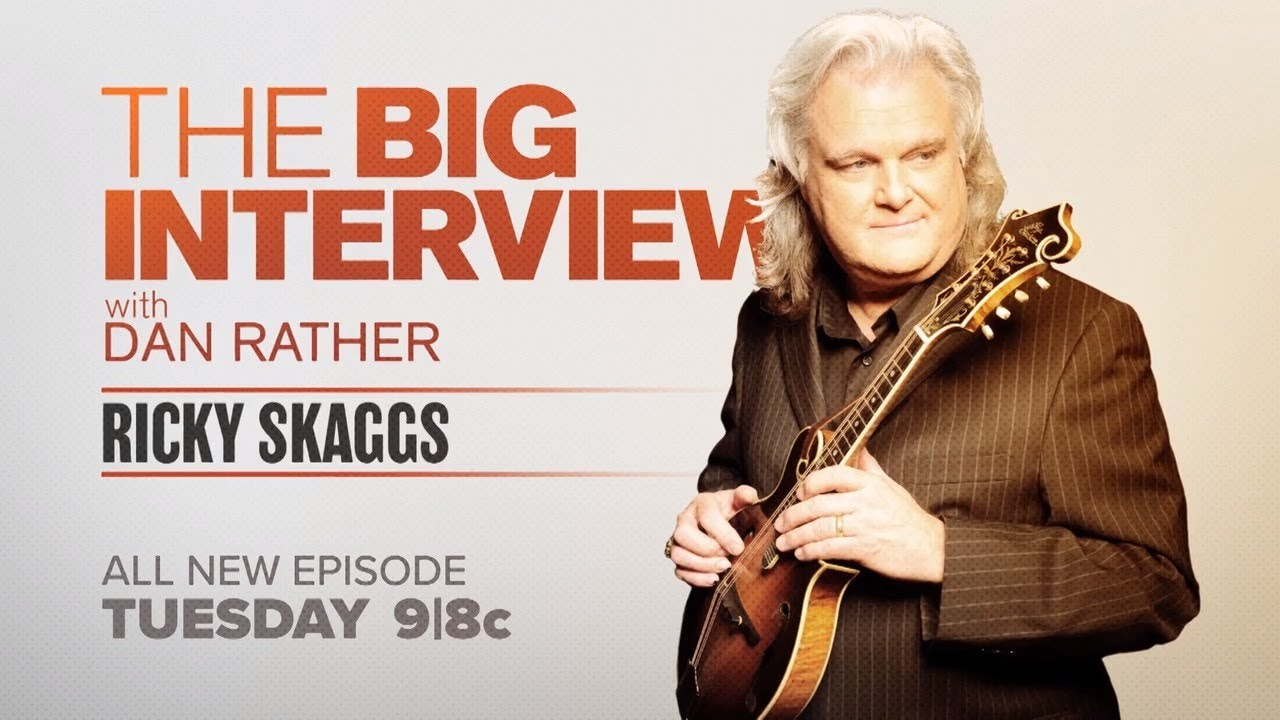 'The Big Interview' on AXS TV: 5 things Ricky Skaggs revealed in his chat with Dan Rather