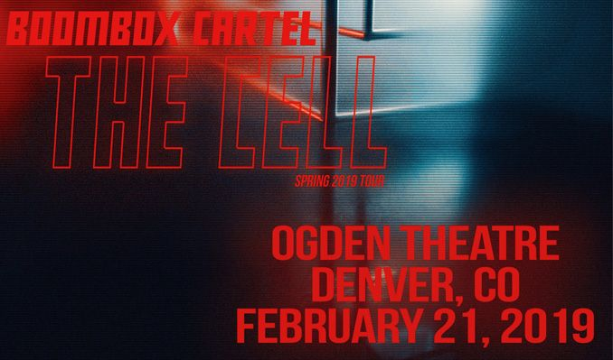 BOOMBOX CARTEL - The Cell Tour 2019 tickets at Ogden Theatre in Denver