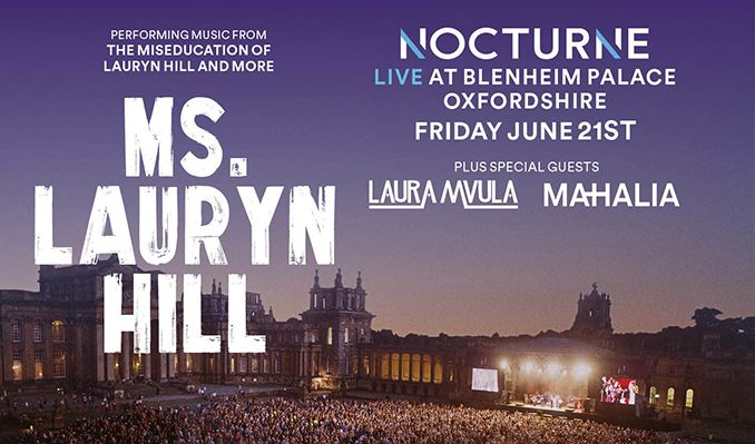 Ms. Lauryn Hill plus special guests Laura Mvula & Mahalia – Nocturne Live at Blenheim Palace tickets at Blenheim Palace in Woodstock