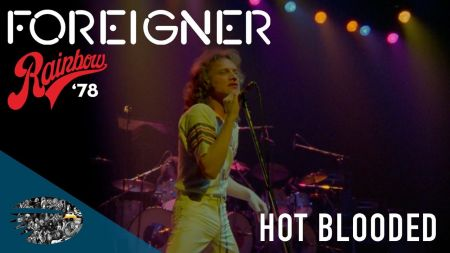 Watch: Foreigner perform 'Hot Blooded' from new archive set 'Live at the Rainbow '78'