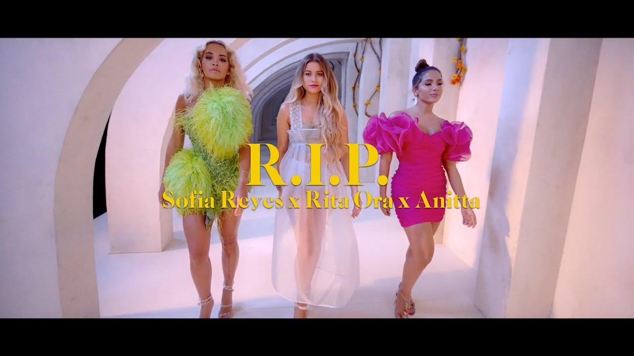 Sofía Reyes kills the drama in 'R.I.P.' video with Anitta & Rita Ora