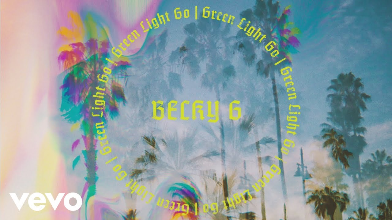 Listen: Becky G shows no signs of slowing down with 'Green Light Go'