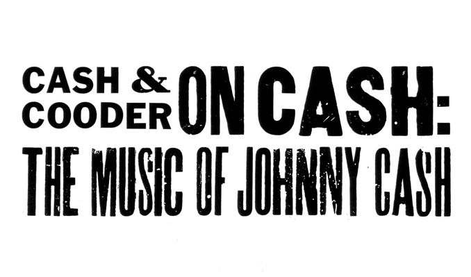 Cash & Cooder on Cash: The Music of Johnny Cash tickets at Boch Center Wang Theatre in Boston