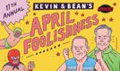Kevin & Bean's April Foolishness tickets at Microsoft Theater in Los Angeles