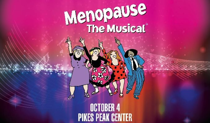 Menopause The Musical tickets at Pikes Peak Center in Colorado Springs
