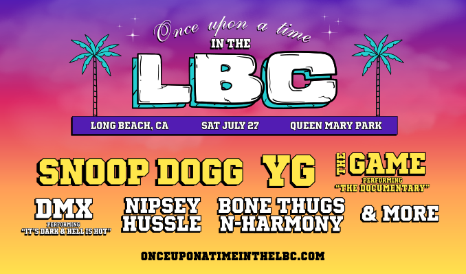 "Once Upon A Time in the LBC with Snoop Dogg & Tha Dogg Pound, YG, The Game performing ""The Documentary"", DMX performing 'It's Dark & Hell is Hot' & More! - SOLD OUT!  tickets at Queen Mary Ship & Park in Long Beach"