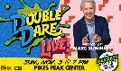 Double Dare Live! tickets at Pikes Peak Center in Colorado Springs