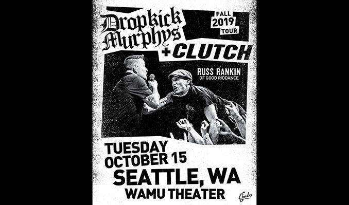 01e28db6b Dropkick Murphys & Clutch tickets in Seattle at WaMu Theater on Tue ...