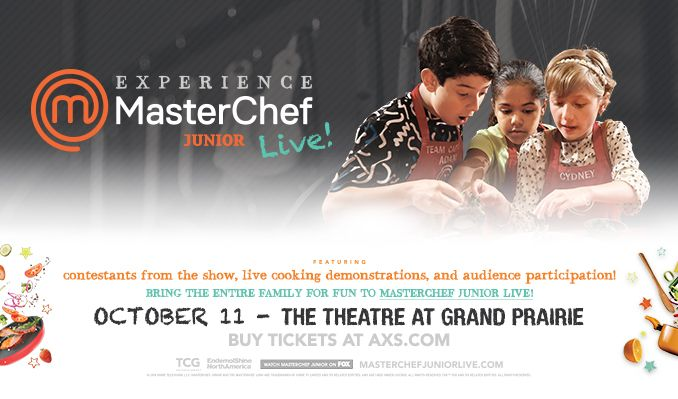 MasterChef Junior Live! tickets at The Theatre at Grand Prairie in Grand Prairie