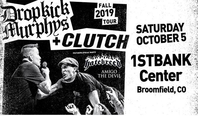 Dropkick Murphys / Clutch tickets at 1STBANK Center in Broomfield