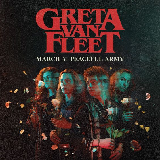 Thumbnail for Greta Van Fleet: March of the Peaceful Army