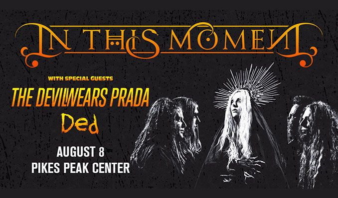 In This Moment tickets at Pikes Peak Center in Colorado Springs
