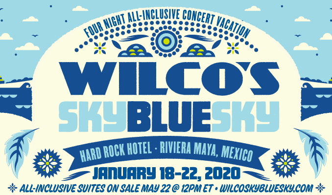 Wilco's Sky Blue Sky tickets at Hard Rock Hotel (Riviera Maya, Mexico) in Riviera Maya, Quintana Roo