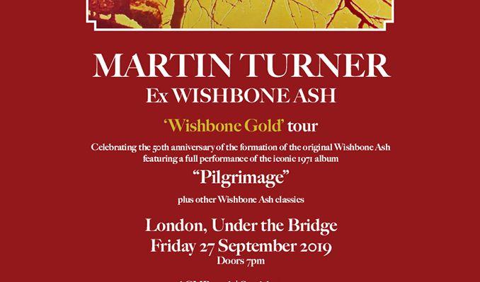 Martin Turner's Wishbone Ash tickets at Under The Bridge in London