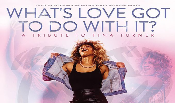 What's Love Got To Do With It? A Tribute To Tina Turner tickets at Brentwood Live in Essex