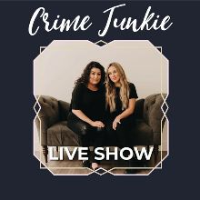 Crime Junkie Podcast Live