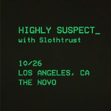 Highly Suspect tickets at The Novo in Los Angeles