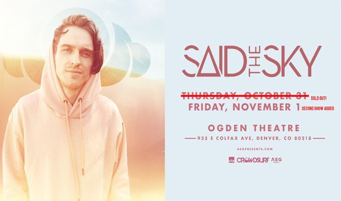 Said the Sky tickets at Ogden Theatre in Denver