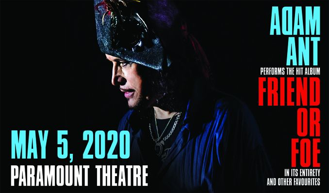 Adam Ant: Friend or Foe  tickets at Paramount Theatre in Denver