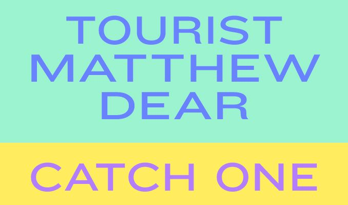 Tourist x Matthew Dear (live) tickets at Catch One in Los Angeles