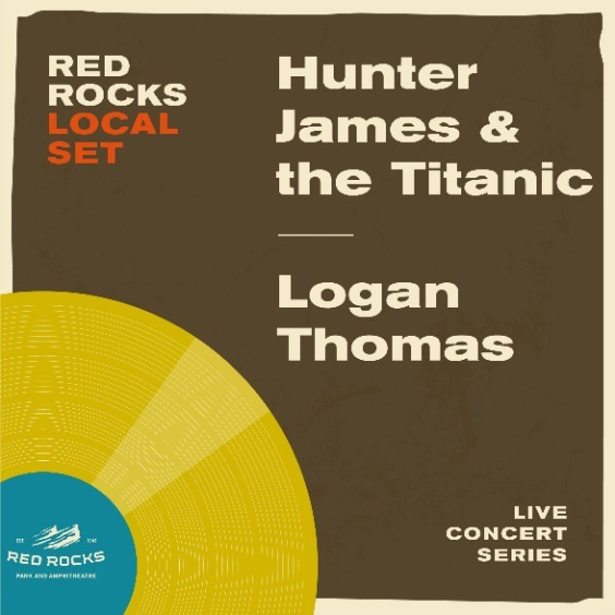 Image for Local Set: Hunter James & the Titanic & Logan Thomas