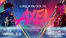 Cirque Du Soleil - AXEL tickets at T-Mobile Arena in Las Vegas