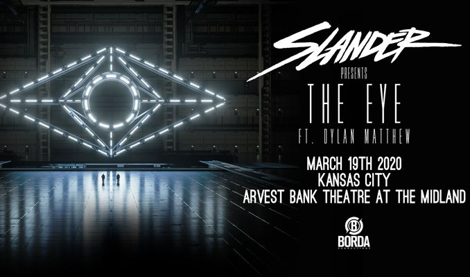 SLANDER PRESENTS THE EYE FT. DYLAN MATTHEW tickets at Arvest Bank Theatre at The Midland in Kansas City