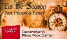 Tis The Season - Past, Present & Future tickets at Pikes Peak Center in Colorado Springs