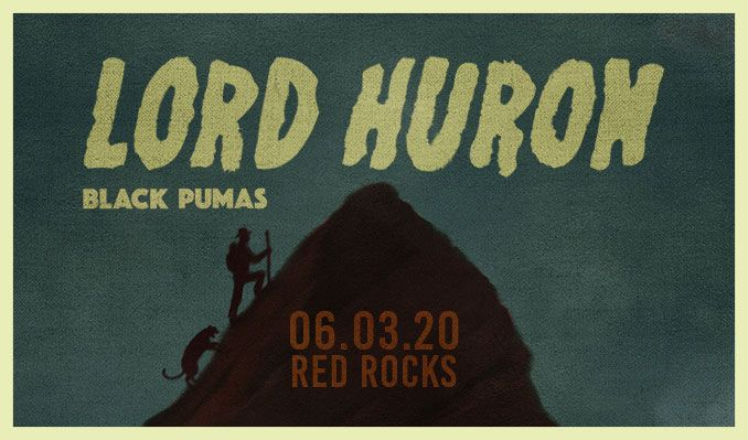 Lord Huron Tour 2020.Lord Huron Additional Offers